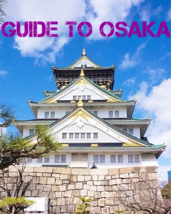 Guide To Osaka