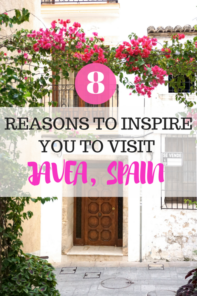 8 Reasons To Inspire You To Visit Javea, Spain